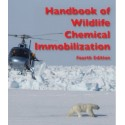 Handbook of Wildlife Chemical Immobilization-4th Edition
